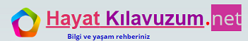 HAYAT KILAVUZUM.NET | Türkiyenin bilgi ve yaşam portalı